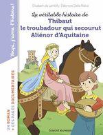 Vente Livre Numérique : La véritable histoire de Thibaut qui devint troubadour d'Aliénor d'Aquitaine  - Elisabeth De Lambilly