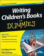 Writing Children's Books For Dummies  - Peter ECONOMY - Lisa Rojany Buccieri