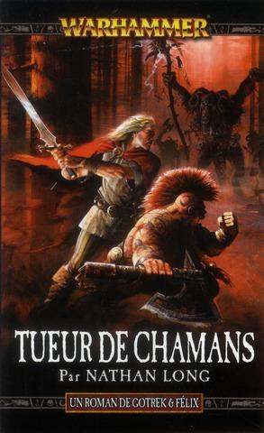 Warhammer ; Gotrek & Félix t.11 ; tueur de chamans