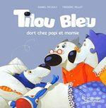 Vente Livre Numérique : Tilou bleu dort chez Ti Poune et Ti Moune  - Daniel Picouly