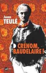 Vente Livre Numérique : Crénom, Baudelaire !  - Jean Teulé