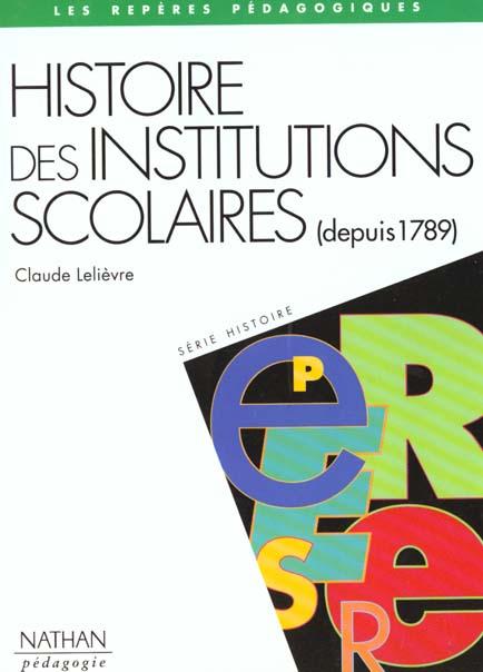 Histoires des institutions scolaires 1789-1989