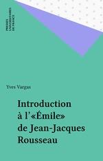 Vente Livre Numérique : Introduction à l'«Émile» de Jean-Jacques Rousseau  - Yves Vargas