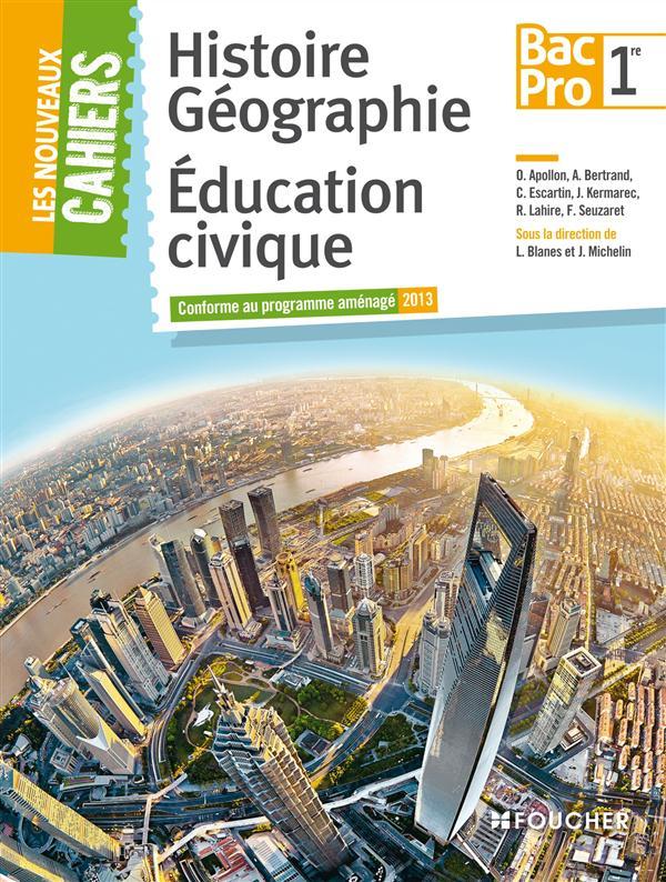 Les nouveaux cahiers ; histoire, géographie, éducation civique ; 1ère bac pro ; cahier de l'élève