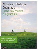 Lettre aux couples d'aujourd'hui  - Philippe JEAMMET - CORINNE RENOU-NATIVEL - Nicole Jeammet