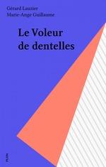 Vente Livre Numérique : Le Voleur de dentelles  - Marie-Ange Guillaume - Gérard Lauzier