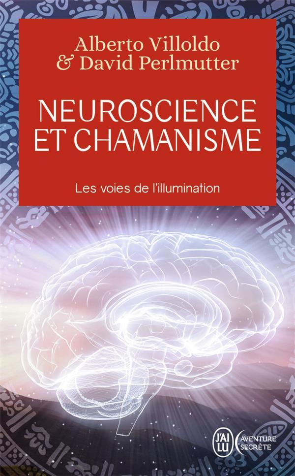 Neuroscience et chamanisme ; les voies de l'illumination