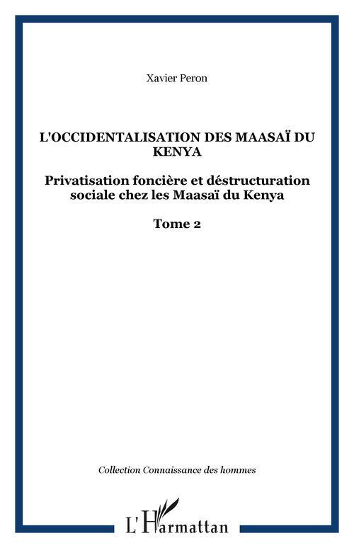 L'occidentalisation des maasai du kenya - privatisation fonciere et destructuration sociale chez les