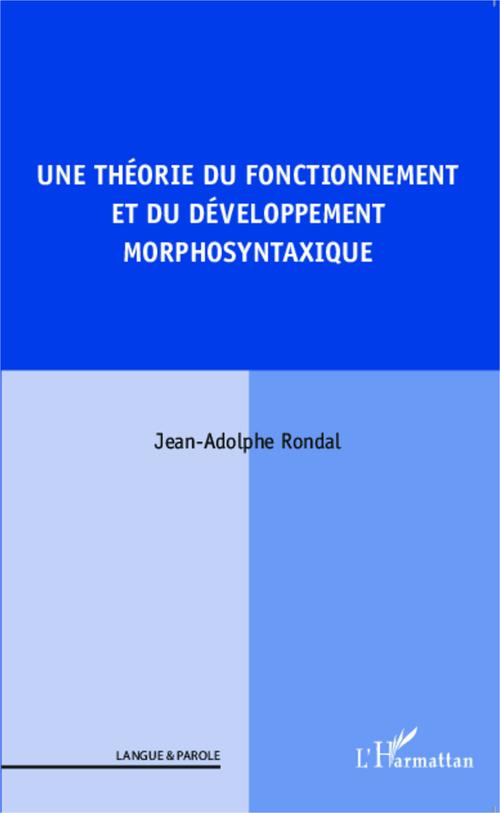 Une théorie du fonctionnement et du développement morphosytaxique