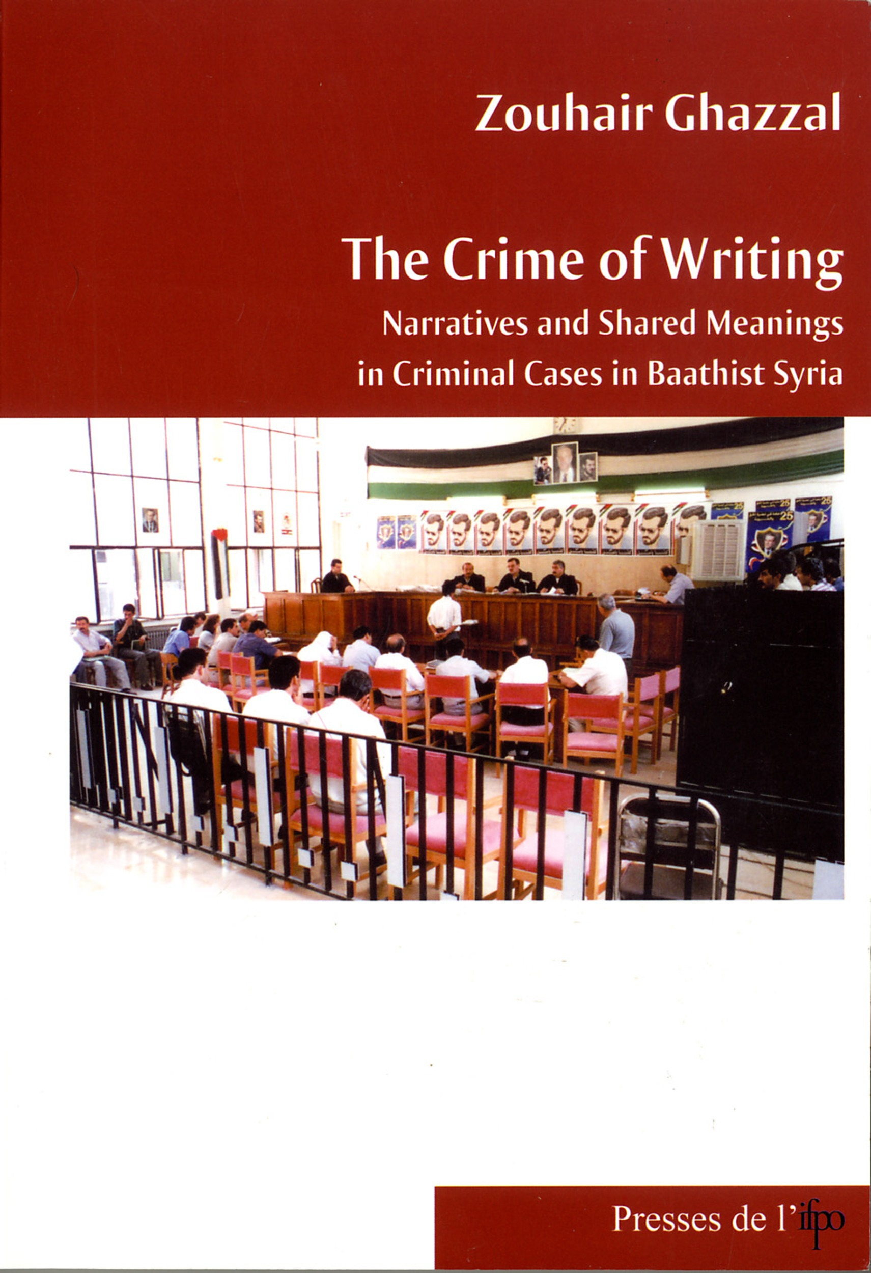 The crime of writting. narratives and shared meanings in criminal cases in baathist syria
