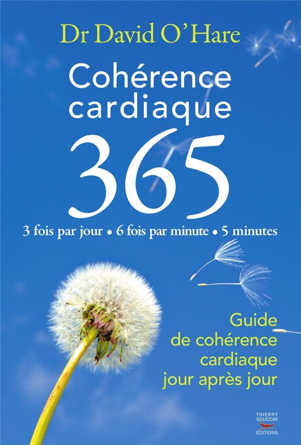 Coherence Cardiaque 365 ; Guide De Coherence Cardiaque Jour Apres Jour