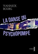 La danse du psychopompe  - Yannick Bourg