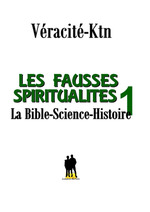 Les fausses spiritualités 1  - Véracité-Ktn