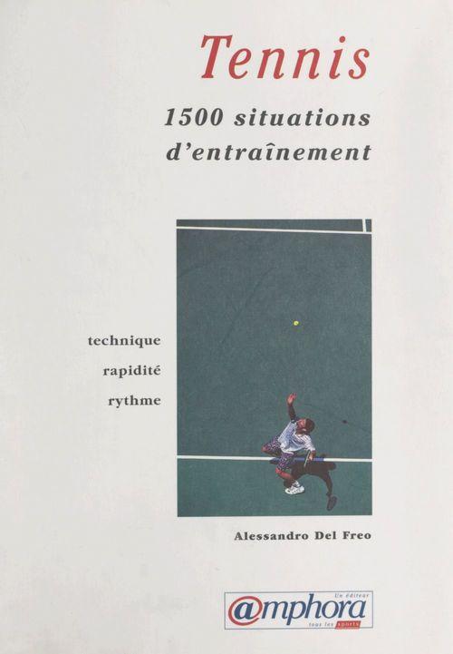 1500 situations d'entraînement pour développer la technique, la rapidité et le rythme au tennis