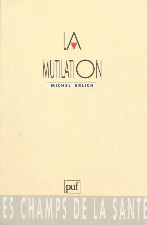 La mutilation  - Michel Erlich