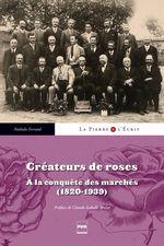 Créateurs de roses  - Nathalie Ferrand