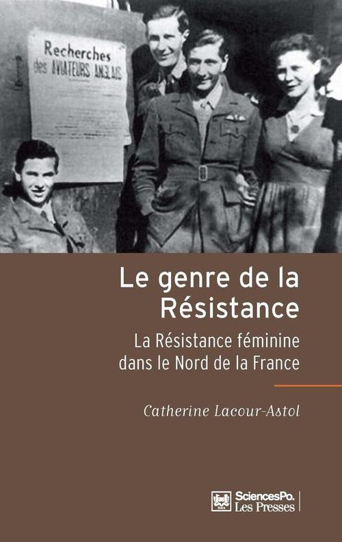 Le genre de la Résistance ; la résistance féminine dans le nord (1940-1950)