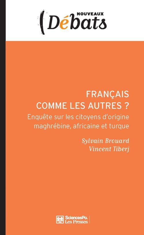 Français comme les autres ? enquête sur les citoyens d'origine maghrébine, africaine et turque