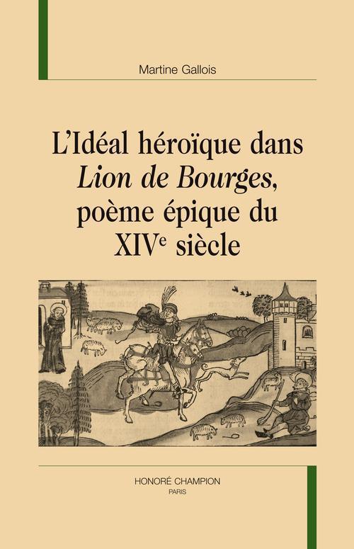 L'idéal héroïque dans Lion de Bourges, poème épique du XIV siècle