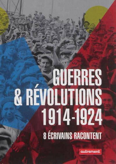 La grande guerre et les révolutions 1914-1924