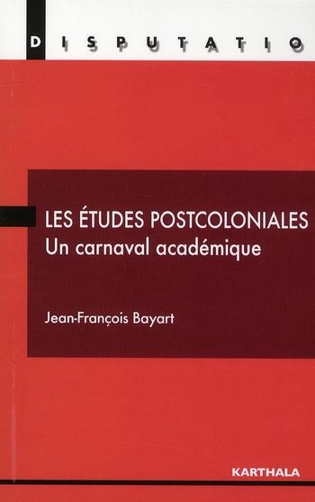 Les études postcoloniales ; un carnaval académique