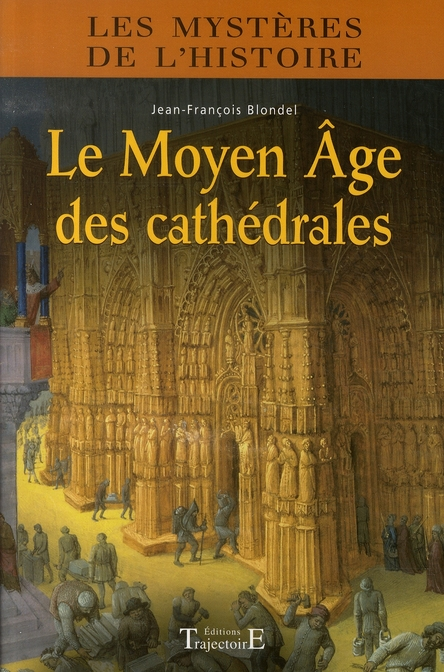 Le moyen âge des cathédrales