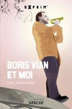 Boris Vian et moi