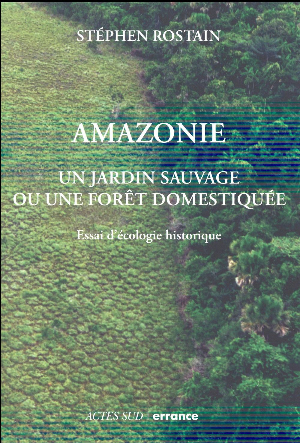 Amazonie ; un jardin naturel ou une forêt domestiquée