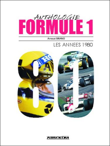 Anthologie formule 1, les annees 80