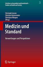 Medizin und Standard  - Christoph Jansen - Christian Katzenmeier - Christiane Woopen