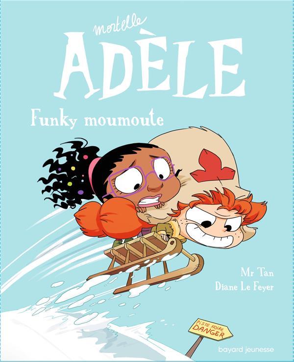 Mortelle Adèle T.15 ; Funky moumoute
