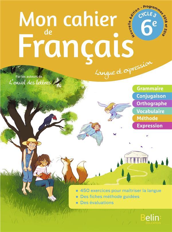Mon cahier de Français 6ème ; cahier élève (édition 2020)