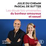 Vente AudioBook : Les Douze lois universelles du bonheur amoureux et sexuel  - Pascal de SUTTER - Julie DU CHEMIN