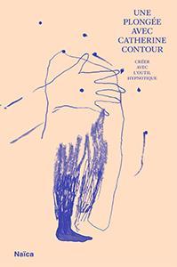 une plongée avec Catherine Contour ; créer avec l'outil hypnotique