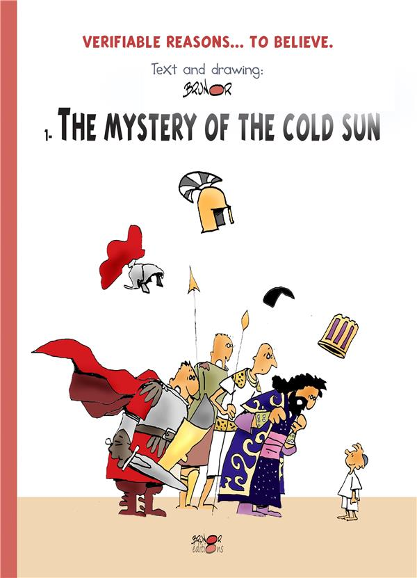 Verifiable reasons... to believe ; the mystery of the cold sun