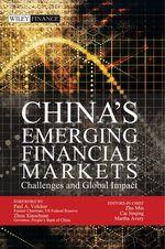 China's Emerging Financial Markets  - Min Zhu - Jinqing Cai - Martha Avery