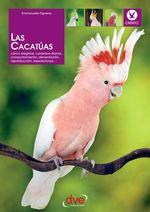 Vente Livre Numérique : Las cacatúas: Cómo elegirlas, cuidados diarios, comportamiento, alimentación, reproducción, exposiciones...  - Emmanuelle Figueras