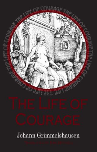 Life of Courage: the notorious whore thief and vagabond