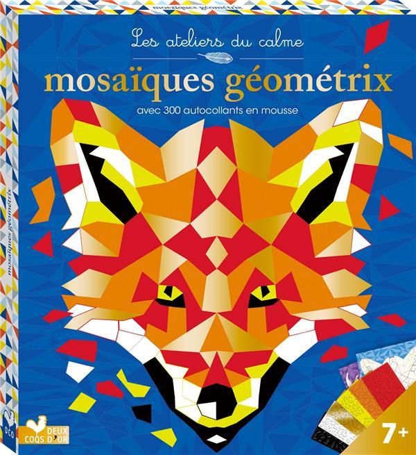 Les ateliers du calme ; mosaïques géométrix ; avec 300 autocollants en mousse