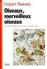 Vente Livre Numérique : Oiseaux, Merveilleux Oiseaux. Les dialogues du ciel et de la vie  - Hubert Reeves