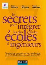 Vente Livre Numérique : Les secrets pour intégrer les plus grandes écoles d'ingénieurs  - Olivier Sarfati - Victor Bouvier - Thibault Lefeuvre