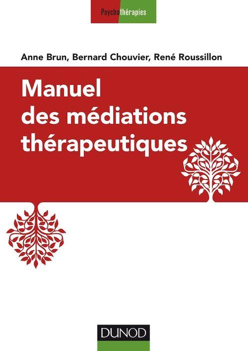 Manuel des médiations thérapeutiques - 2e éd.