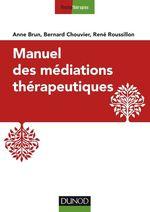 Vente EBooks : Manuel des médiations thérapeutiques - 2e éd.  - René Roussillon - Anne BRUN - Bernard Chouvier