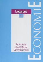 Vente EBooks : L'Épargne  - Patrick Artus - Dominique Plihon - Claude Bismut