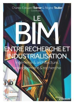 Le Bim Entre Recherche Et Industrialisation ; Ingenierie Et Architecture, Enseignement Et Recherche