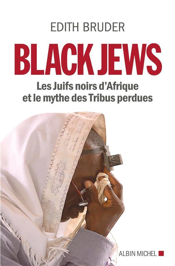 Black jews ; les juifs noirs d'Afrique et le mythe des tribus perdues
