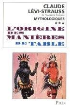 Mythologiques t.3 ; l'origine des manières de table