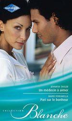 Vente Livre Numérique : Un médecin à aimer - Pari sur le bonheur  - Jennifer Taylor - Marie Ferrarella