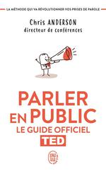 Parler en public, le guide officiel TED
