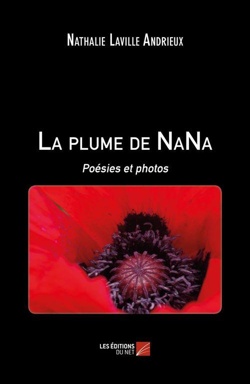La plume de Nana ; poésies et photos